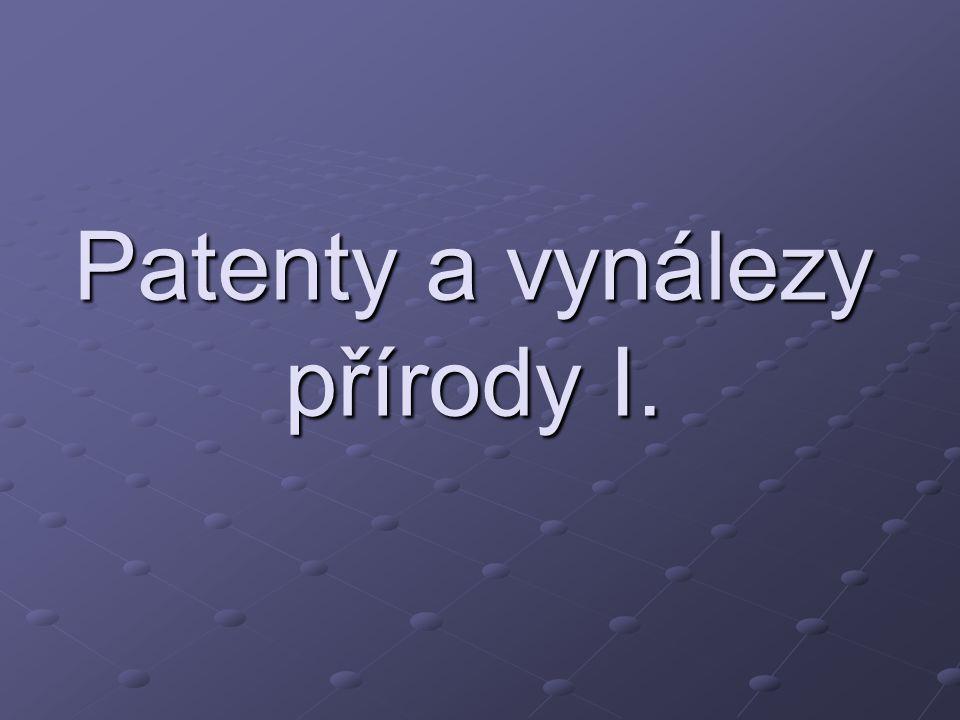 Patenty a vynálezy přírody I.