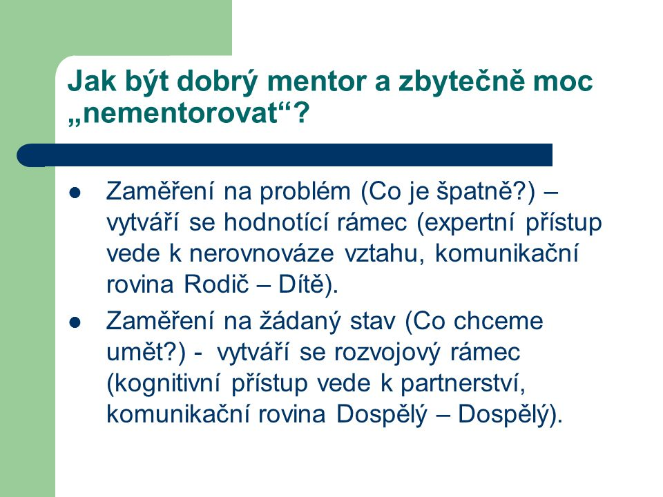 Já mentor.Co vím o sobě jako o mentorovi. SWOT analýza Jaké jsou mé silné stránky pro mentoring.