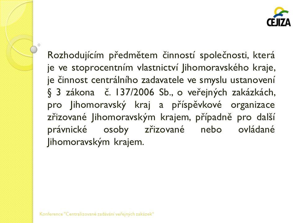 Rozdělení příspěvkových organizací Jihomoravského kraje do jednotlivých odborů: Konference Centralizované zadávání veřejných zakázek