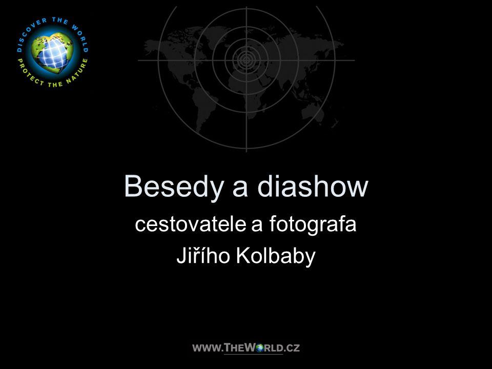 Besedy a diashow cestovatele a fotografa Jiřího Kolbaby