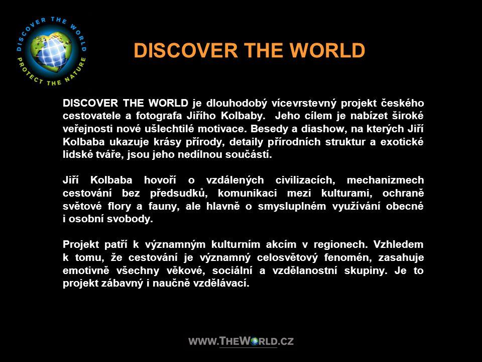 DISCOVER THE WORLD je dlouhodobý vícevrstevný projekt českého cestovatele a fotografa Jiřího Kolbaby. Jeho cílem je nabízet široké veřejnosti nové ušl