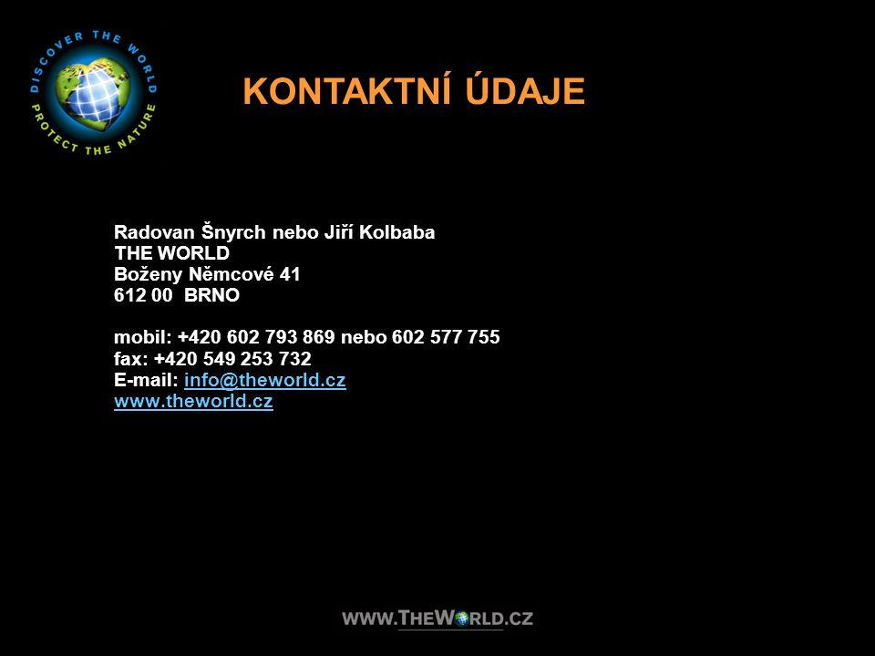 Radovan Šnyrch nebo Jiří Kolbaba THE WORLD Boženy Němcové 41 612 00 BRNO mobil: +420 602 793 869 nebo 602 577 755 fax: +420 549 253 732 E-mail: info@t