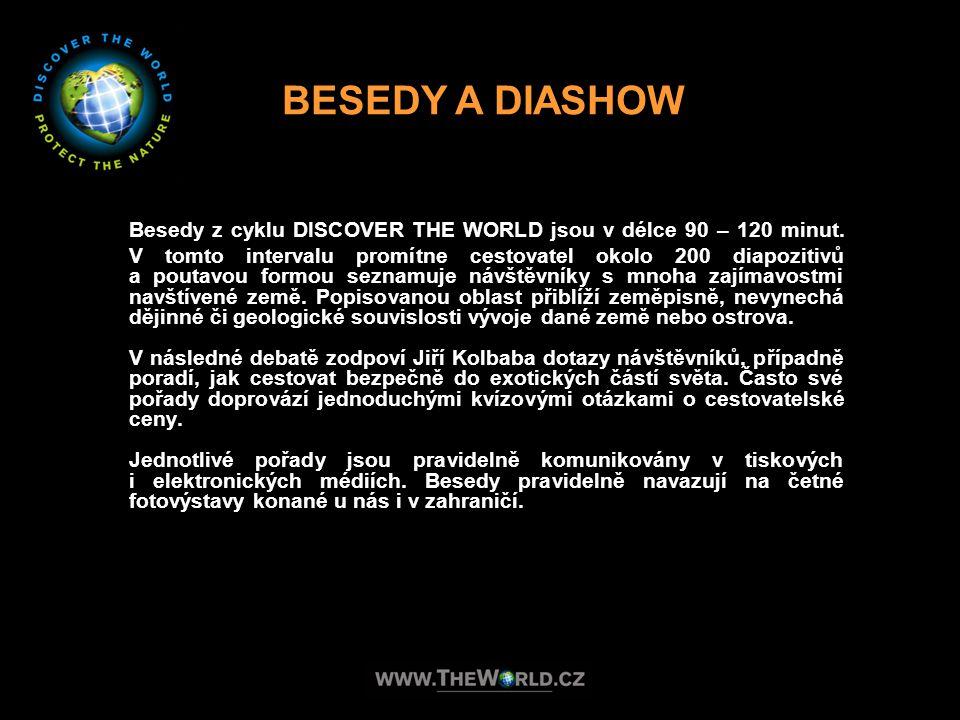 Besedy z cyklu DISCOVER THE WORLD jsou v délce 90 – 120 minut. V tomto intervalu promítne cestovatel okolo 200 diapozitivů a poutavou formou seznamuje