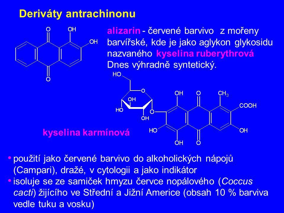 Deriváty antrachinonu alizarin - červené barvivo z mořeny barvířské, kde je jako aglykon glykosidu nazvaného kyselina ruberythrová Dnes výhradně synte