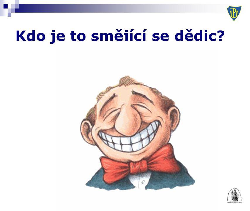 (c) Mgr. Pavel Petr, LL.M. 2009 Kdo je to smějící se dědic?
