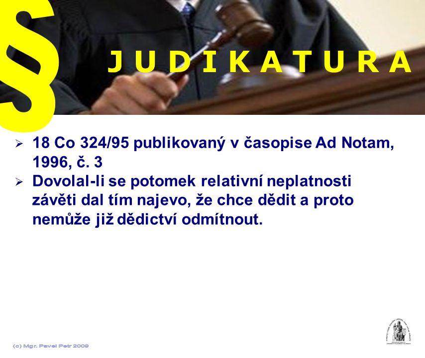 J U D I K A T U R A  18 Co 324/95 publikovaný v časopise Ad Notam, 1996, č. 3  Dovolal-li se potomek relativní neplatnosti závěti dal tím najevo, že