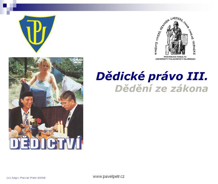 Dědické právo III. Dědění ze zákona www.pavelpetr.cz