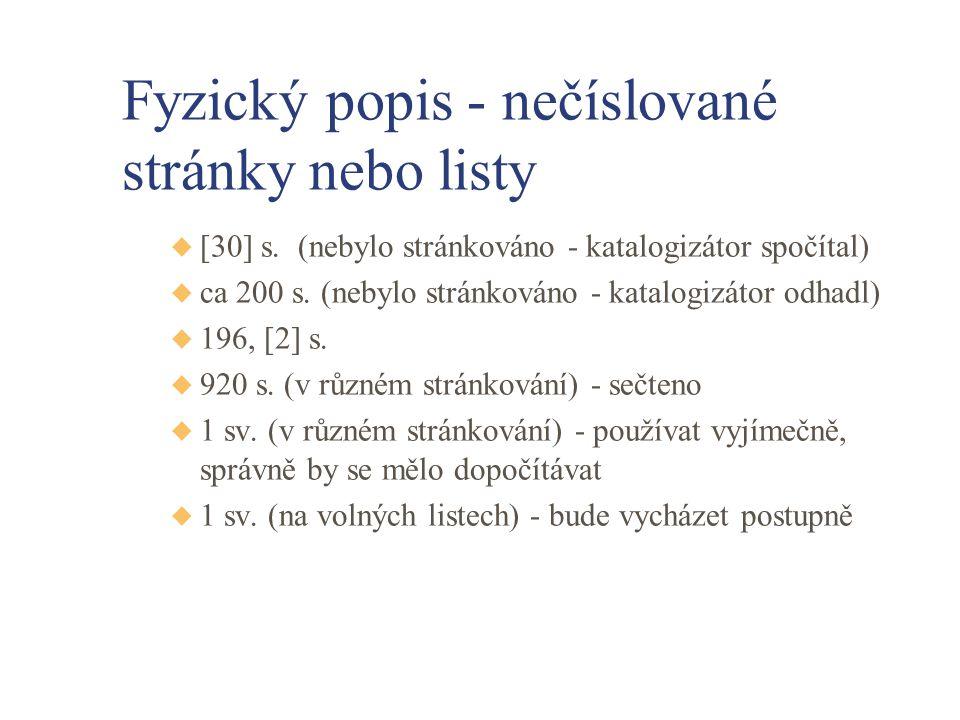 Fyzický popis - nečíslované stránky nebo listy u [30] s.