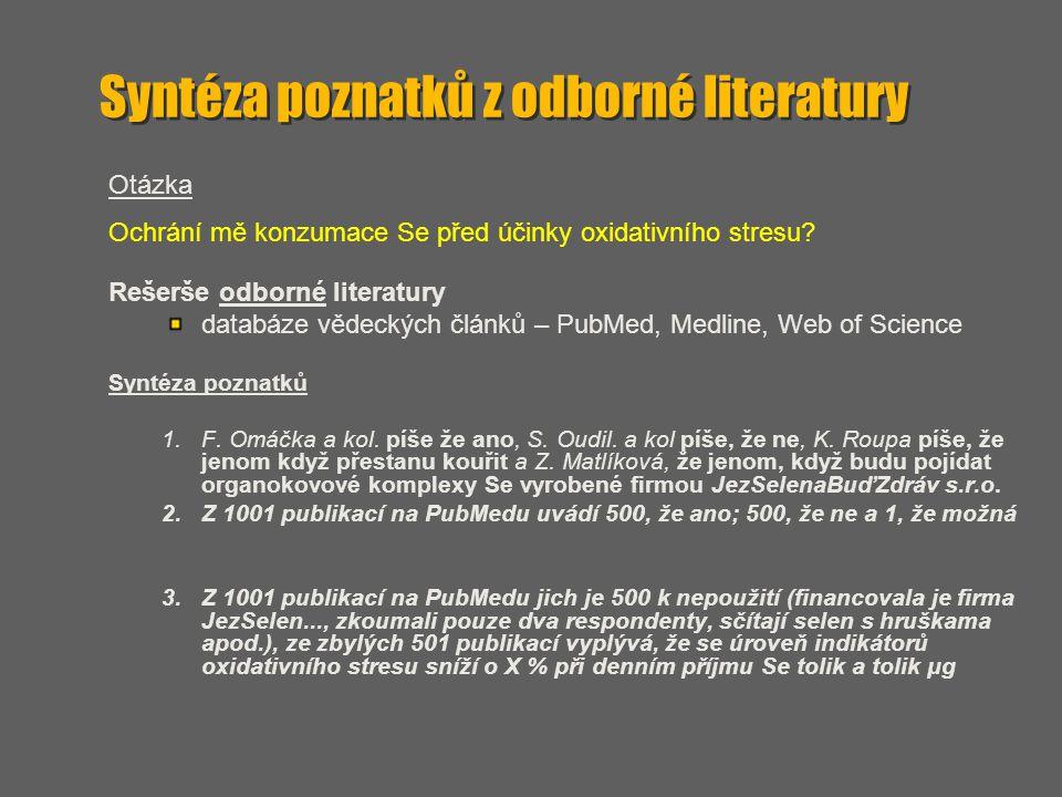 Syntéza poznatků z odborné literatury Otázka Ochrání mě konzumace Se před účinky oxidativního stresu? Rešerše odborné literatury databáze vědeckých čl