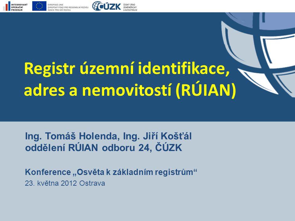 Registr územní identifikace, adres a nemovitostí (RÚIAN) Ing.