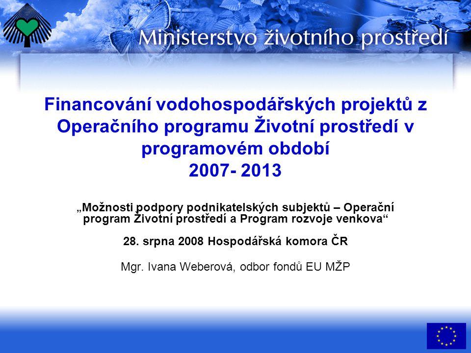 Operační program Životní prostředí  Z pohledu finančních prostředků je druhým největším operačním programem v ČR.