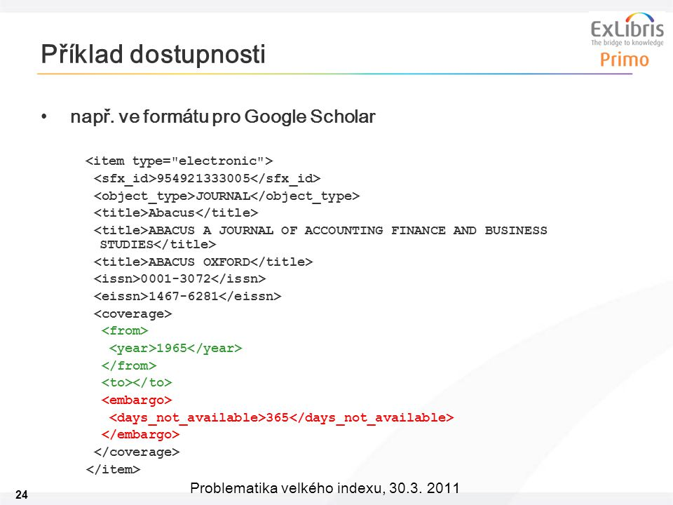 24 Problematika velkého indexu, 30.3. 2011 Příklad dostupnosti např.