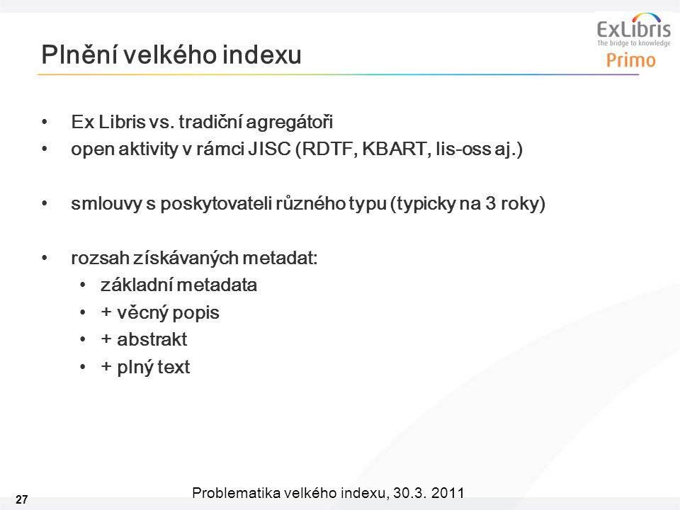 27 Problematika velkého indexu, 30.3. 2011 Plnění velkého indexu Ex Libris vs.