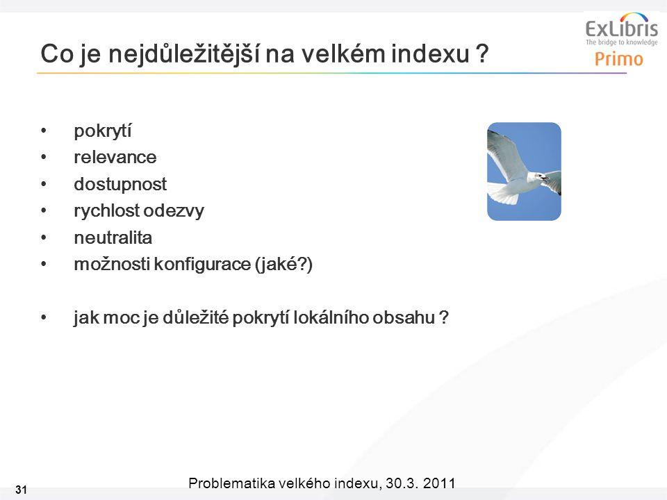 31 Problematika velkého indexu, 30.3. 2011 Co je nejdůležitější na velkém indexu .