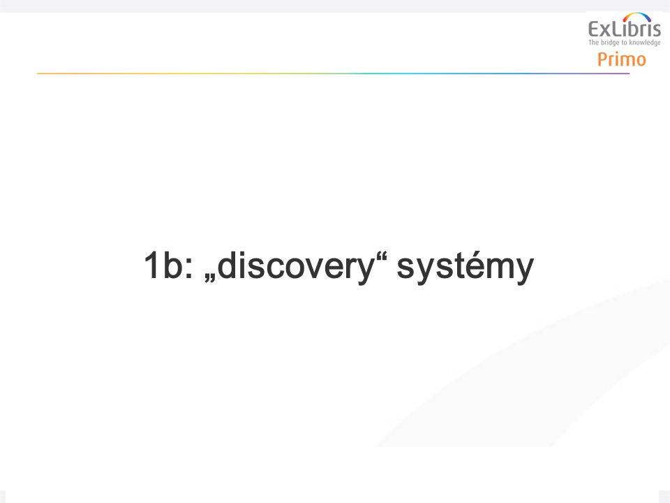"""8 Problematika velkého indexu, 30.3. 2011 1b: """"discovery systémy"""