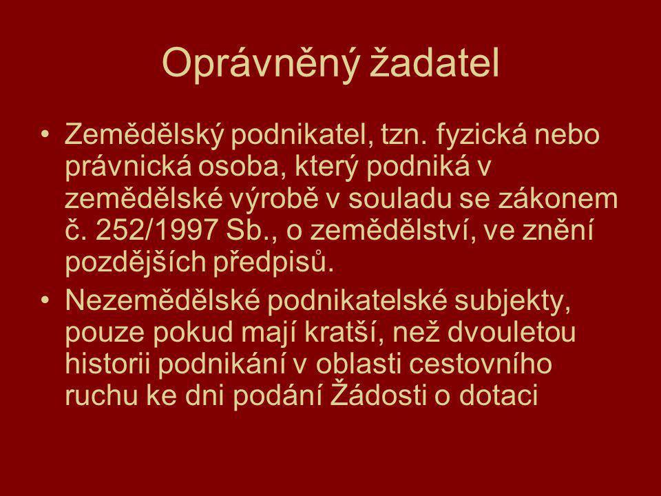 Oprávněný žadatel Zemědělský podnikatel, tzn. fyzická nebo právnická osoba, který podniká v zemědělské výrobě v souladu se zákonem č. 252/1997 Sb., o