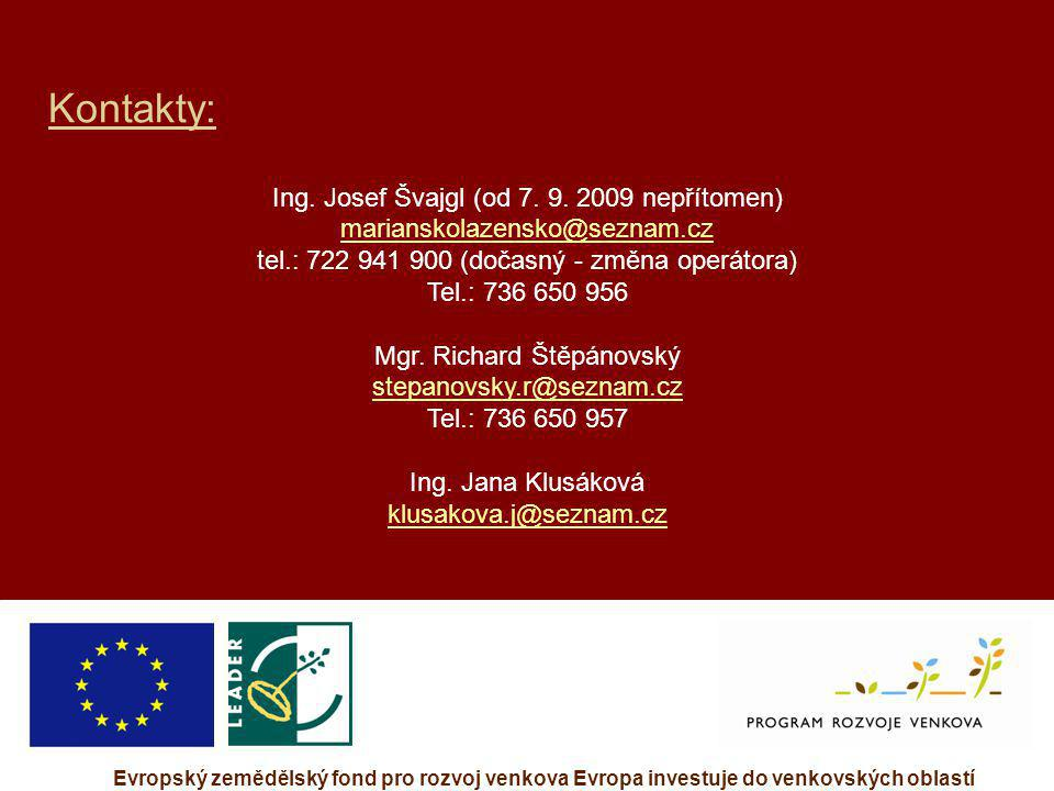 Kontakty: Ing. Josef Švajgl (od 7. 9. 2009 nepřítomen) marianskolazensko@seznam.cz tel.: 722 941 900 (dočasný - změna operátora) Tel.: 736 650 956 Mgr