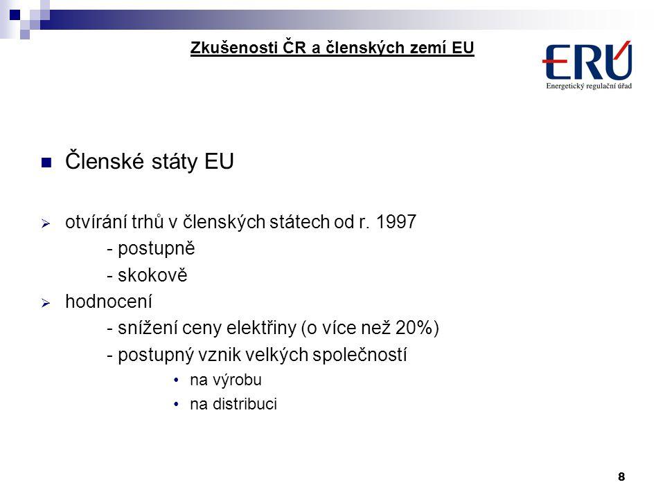 8 Zkušenosti ČR a členských zemí EU Členské státy EU  otvírání trhů v členských státech od r. 1997 - postupně - skokově  hodnocení - snížení ceny el