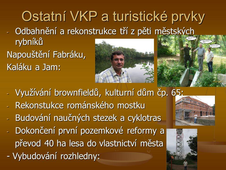 Ostatní VKP a turistické prvky - Odbahnění a rekonstrukce tří z pěti městských rybníků Napouštění Fabráku, Kaláku a Jam: - Využívání brownfieldů, kulturní dům čp.