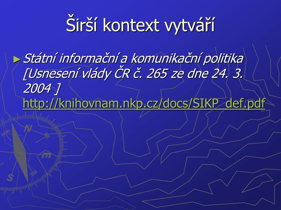 Časový horizont Koncepce do roku 2010 vychází z časového horizontu Koncepce rozvoje knihoven v České republice na léta 2004 až 2010 Koncepce trvalého uchování knihovních sbírek tradičních a elektronických dokumentů v knihovnách ČR do roku 2010 a iniciativy i2010: Digitální knihovny.