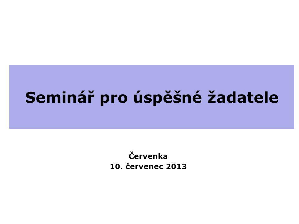 Seminář pro úspěšné žadatele Červenka 10. červenec 2013
