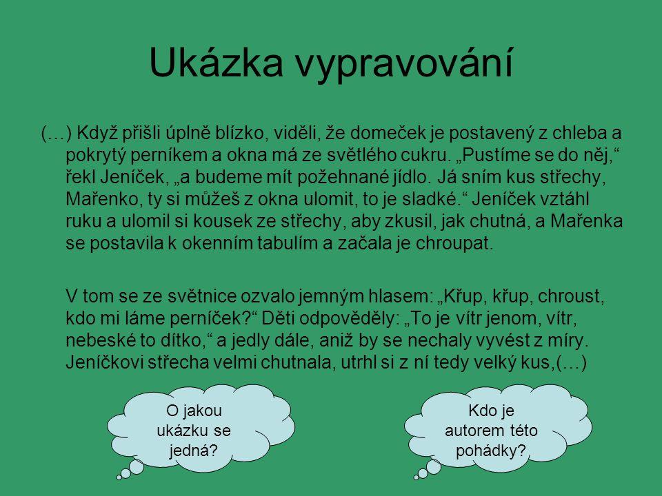 Slovní zásoba ve vypravování užíváme spisovou češtinu, ale mohou se objevit i nespisovná slova slova hovorová zdrobněliny nevšední spojení