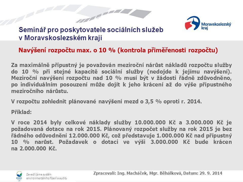 Zavedli jsme systém environmentálního řízení a auditu Seminář pro poskytovatele sociálních služeb v Moravskoslezském kraji Navýšení rozpočtu max.