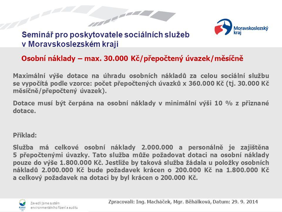 Zavedli jsme systém environmentálního řízení a auditu Seminář pro poskytovatele sociálních služeb v Moravskoslezském kraji Osobní náklady – max.