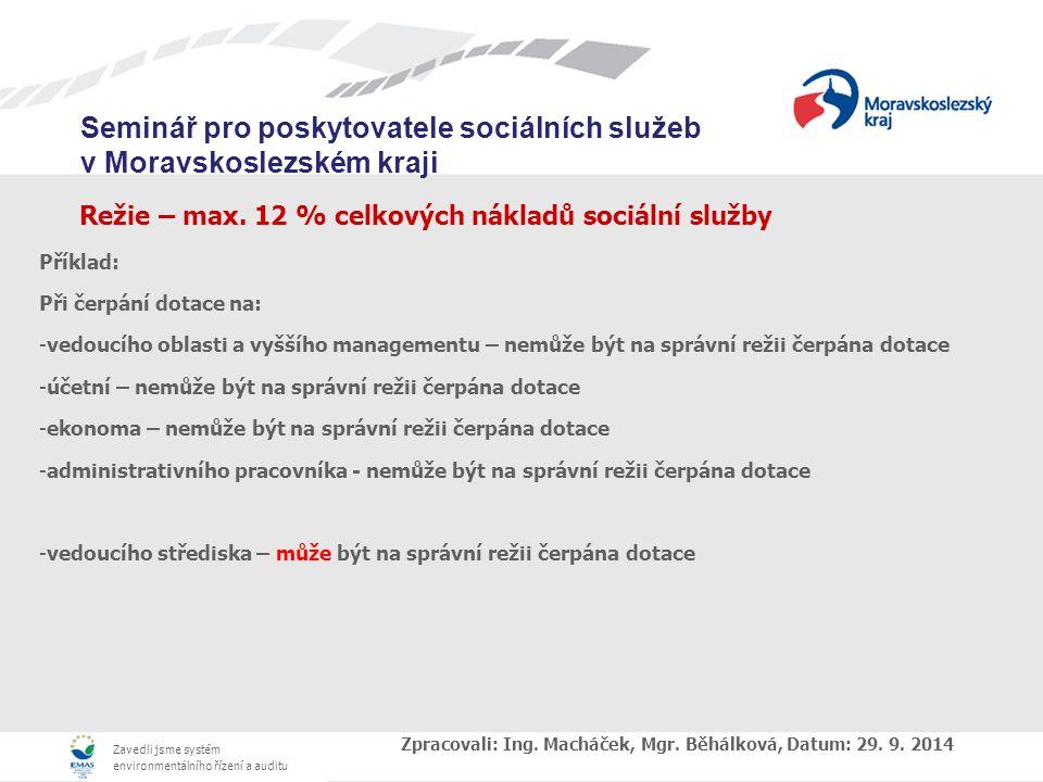 Zavedli jsme systém environmentálního řízení a auditu Seminář pro poskytovatele sociálních služeb v Moravskoslezském kraji Režie – max.
