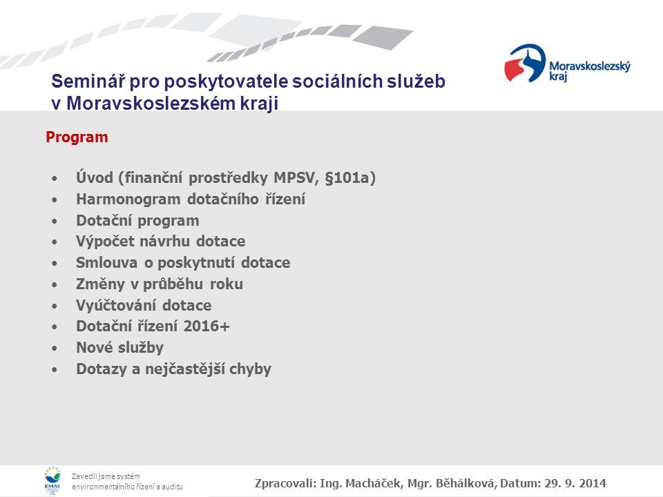 Zavedli jsme systém environmentálního řízení a auditu Seminář pro poskytovatele sociálních služeb v Moravskoslezském kraji Program Zpracovali: Ing.