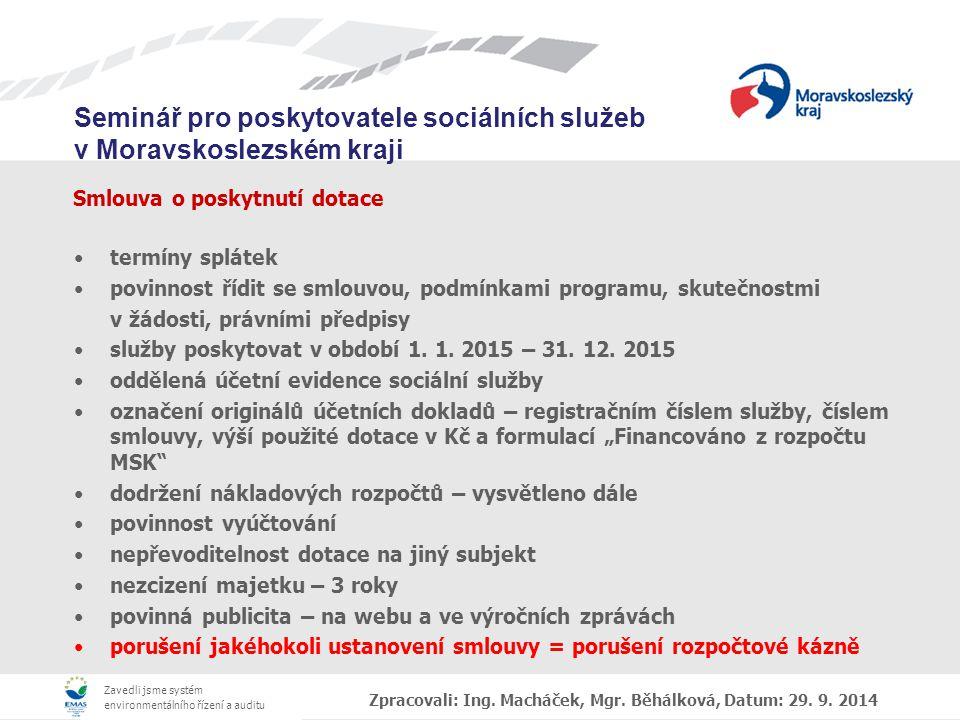 Zavedli jsme systém environmentálního řízení a auditu Seminář pro poskytovatele sociálních služeb v Moravskoslezském kraji Smlouva o poskytnutí dotace termíny splátek povinnost řídit se smlouvou, podmínkami programu, skutečnostmi v žádosti, právními předpisy služby poskytovat v období 1.