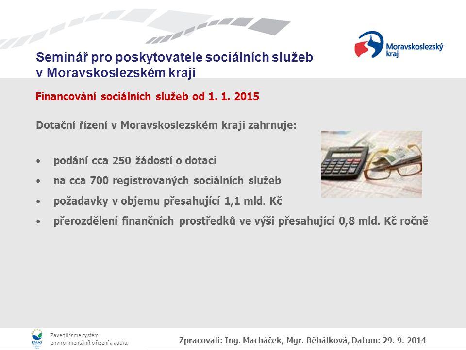 Zavedli jsme systém environmentálního řízení a auditu Seminář pro poskytovatele sociálních služeb v Moravskoslezském kraji Financování sociálních služeb od 1.