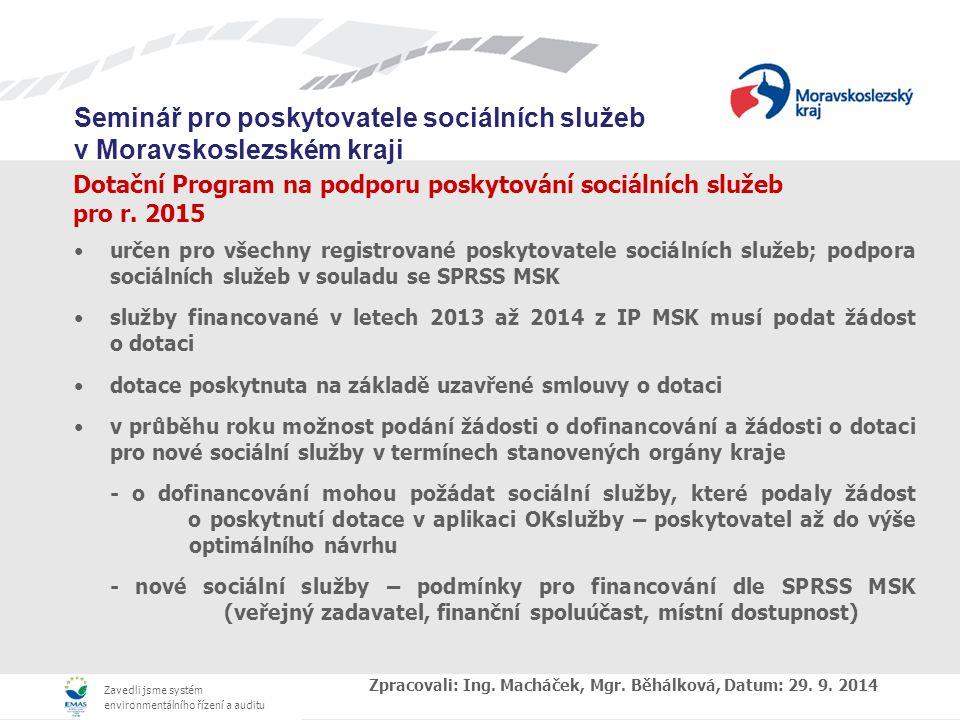 Zavedli jsme systém environmentálního řízení a auditu Seminář pro poskytovatele sociálních služeb v Moravskoslezském kraji Dotační Program na podporu poskytování sociálních služeb pro r.
