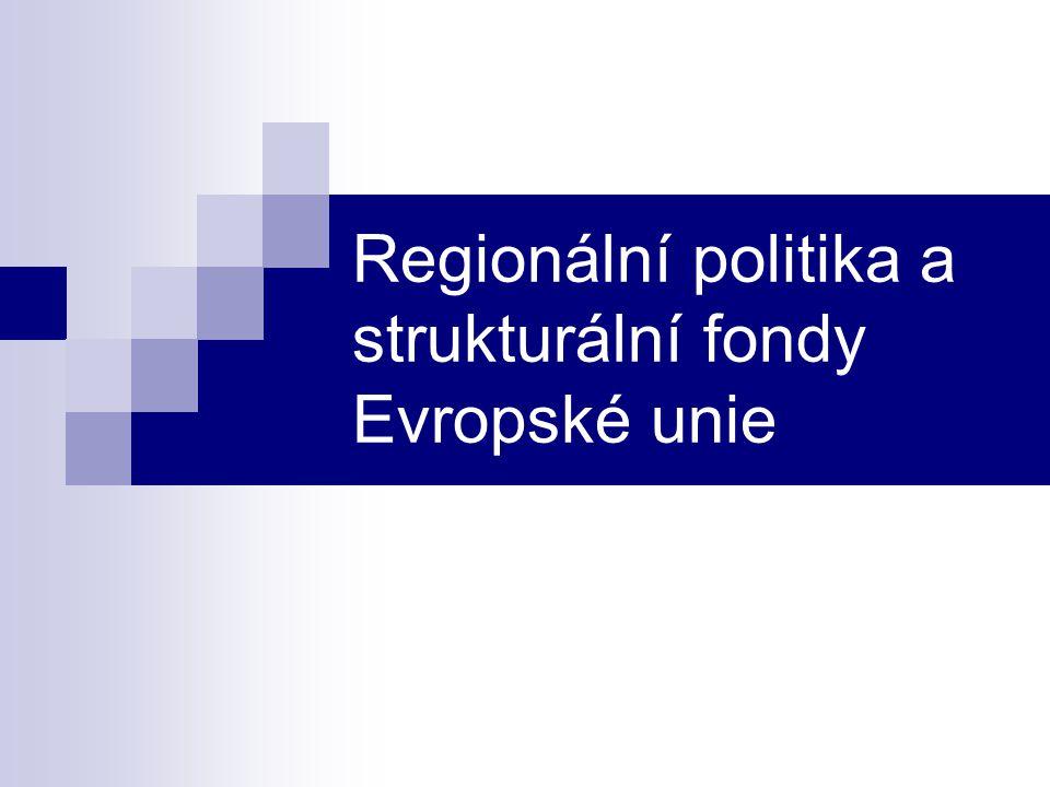 Hospodářská politika EU Politika hospodářské a sociální soudržnosti Sloučení politik z důvodu zlepšení koordinace Regionální Sociální Zemědělské Jedna třetina prostředků unie