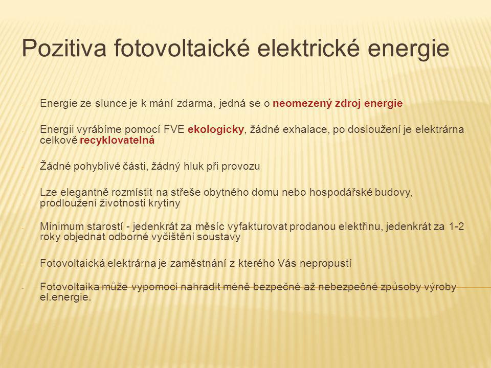 Pozitiva fotovoltaické elektrické energie - Energie ze slunce je k mání zdarma, jedná se o neomezený zdroj energie - Energii vyrábíme pomocí FVE ekolo