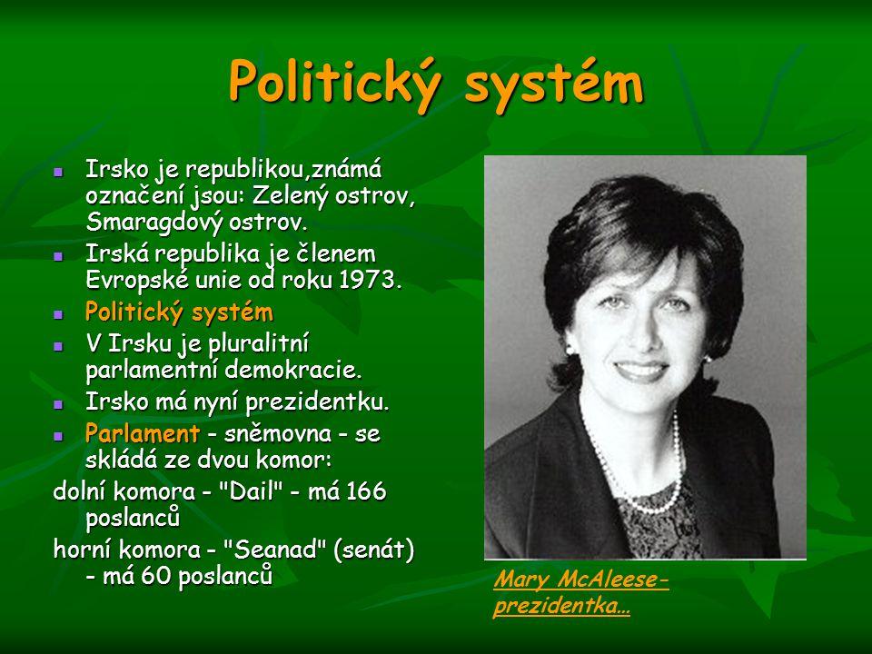 Politický systém Irsko je republikou,známá označení jsou: Zelený ostrov, Smaragdový ostrov. Irsko je republikou,známá označení jsou: Zelený ostrov, Sm
