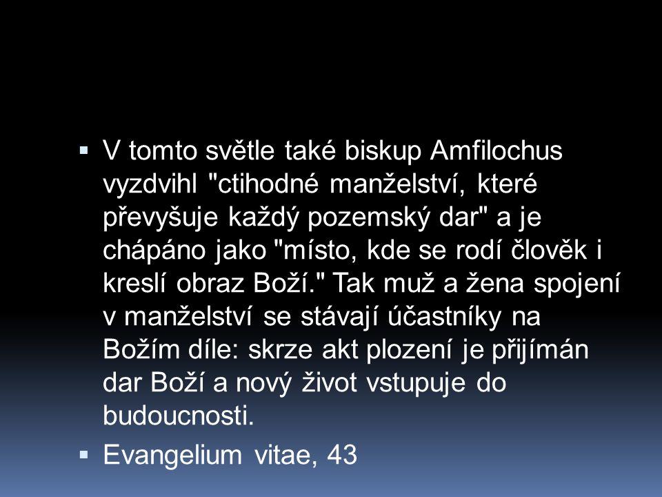  V tomto světle také biskup Amfilochus vyzdvihl
