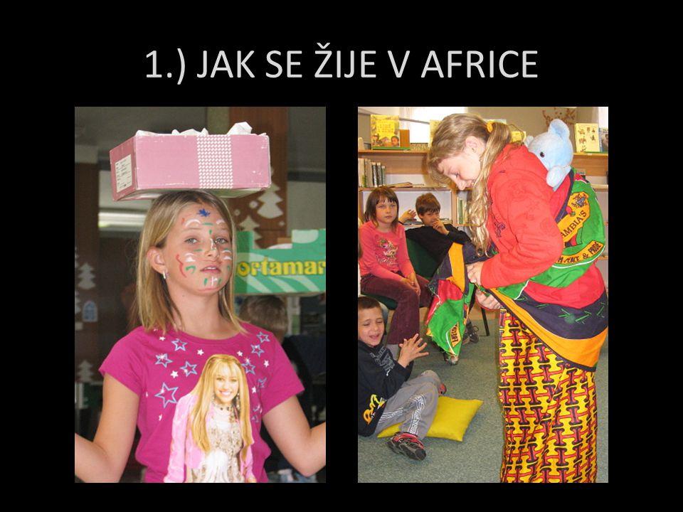 1.) JAK SE ŽIJE V AFRICE