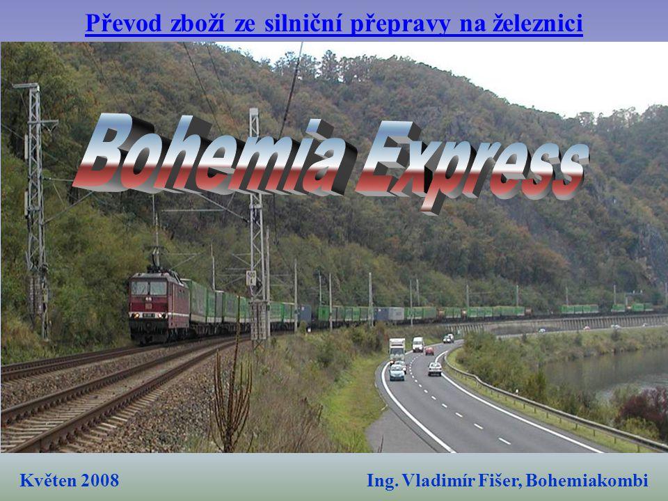 Ing. Vladimír Fišer, Bohemiakombi Převod zboží ze silniční přepravy na železnici Květen 2008