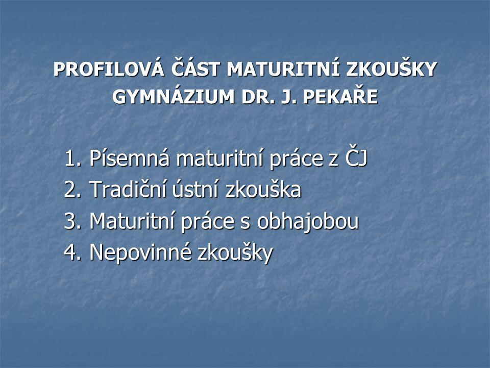 PROFILOVÁ ČÁST MATURITNÍ ZKOUŠKY GYMNÁZIUM DR.J. PEKAŘE 1.