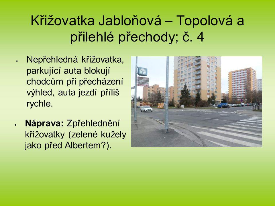 Křižovatka Jabloňová – Topolová a přilehlé přechody; č.