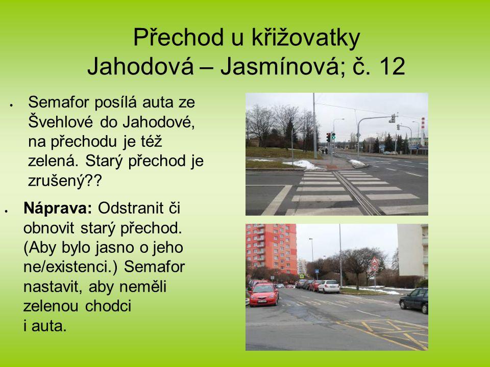 Přechod u křižovatky Jahodová – Jasmínová; č.