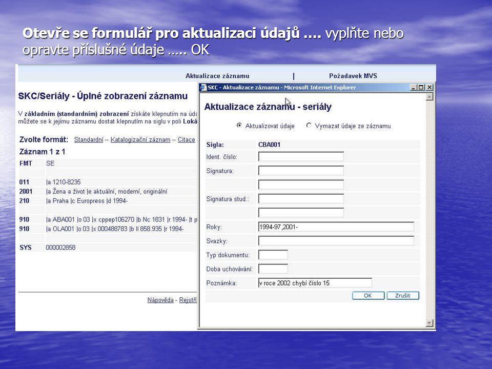 Otevře se formulář pro aktualizaci údajů …. vyplňte nebo opravte příslušné údaje ….. OK