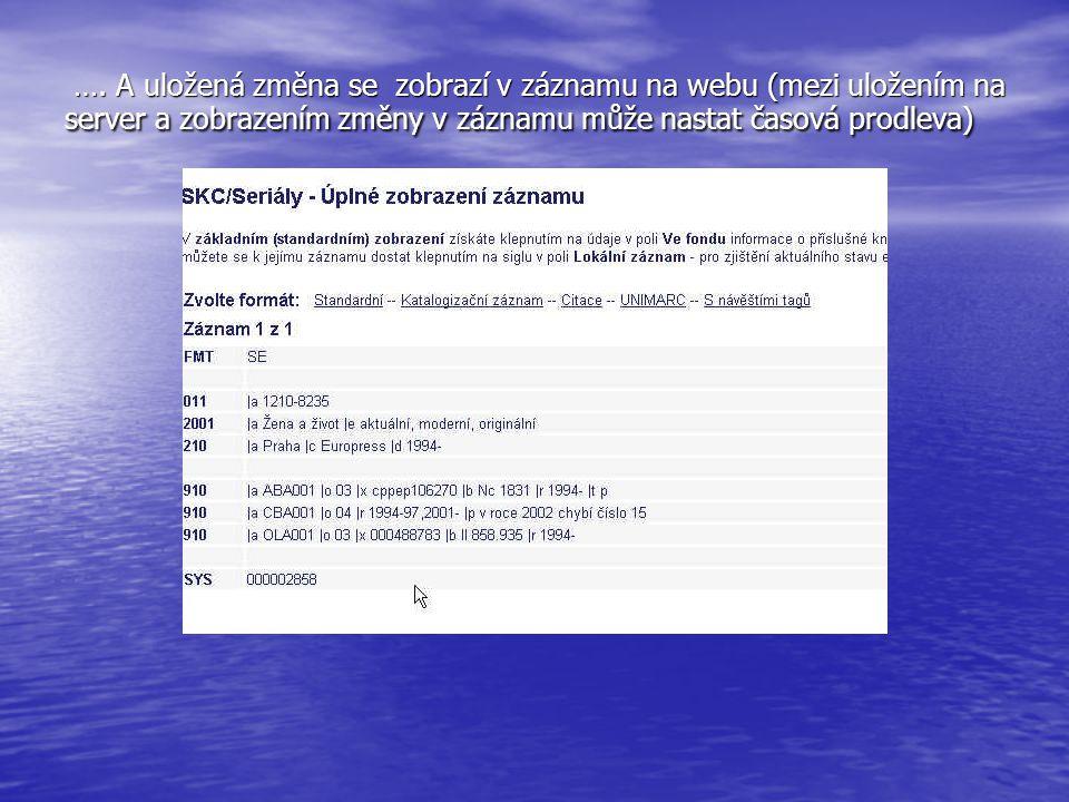 …. A uložená změna se zobrazí v záznamu na webu (mezi uložením na server a zobrazením změny v záznamu může nastat časová prodleva) …. A uložená změna