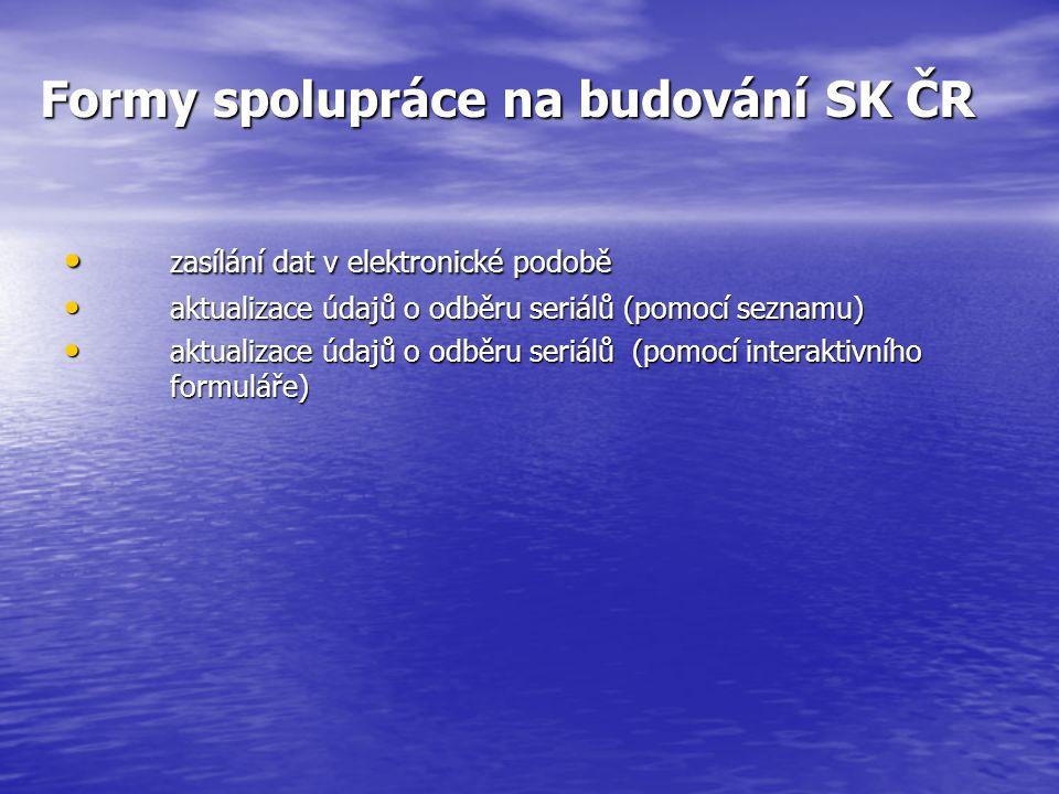 Možnost využití SK ČR k získání informace o dostupnosti seriálu v jiné knihovně možnost rozhodnout, který nový seriál koupit popř.