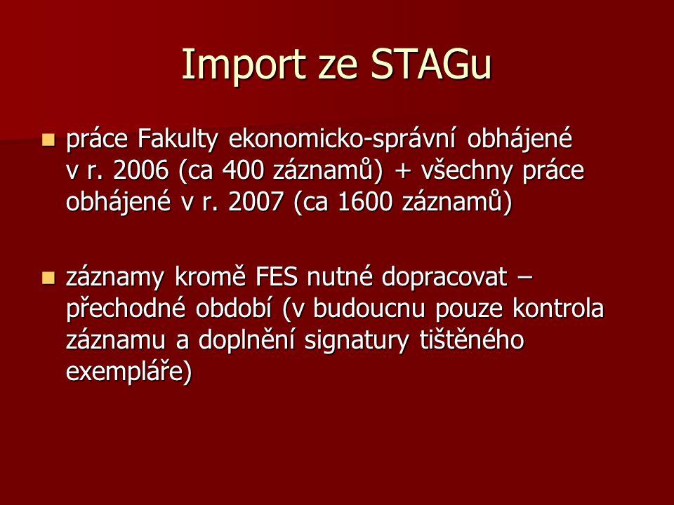 Import ze STAGu práce Fakulty ekonomicko-správní obhájené v r.
