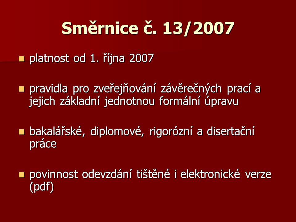 Směrnice č. 13/2007 platnost od 1. října 2007 platnost od 1.