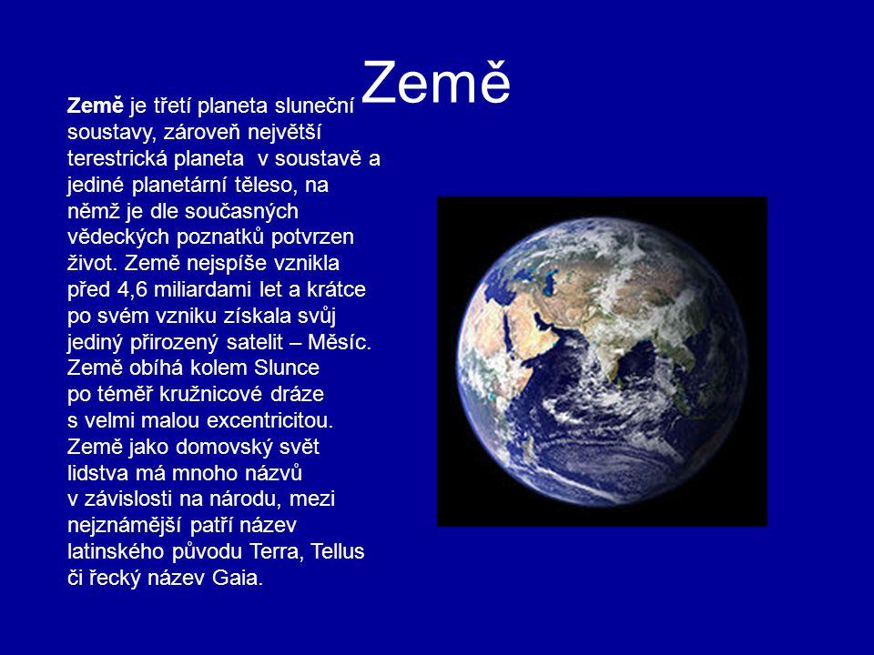 Země Země je třetí planeta sluneční soustavy, zároveň největší terestrická planeta v soustavě a jediné planetární těleso, na němž je dle současných vě