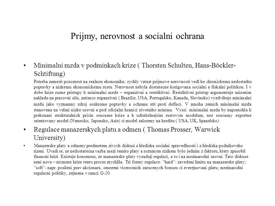 Prijmy, nerovnost a socialni ochrana Minimalni mzda v podminkach krize ( Thorsten Schulten, Hans-Böckler- Schtiftung) Potreba zamerit pozornost na rea