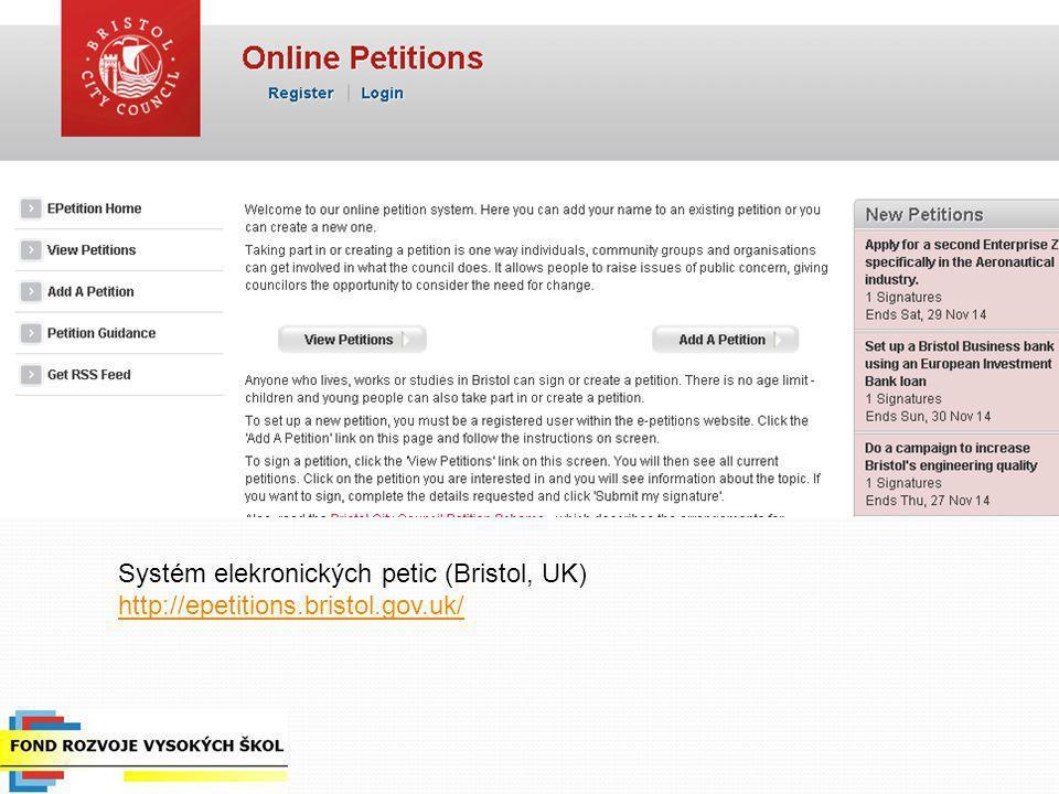 Systém elekronických petic (Bristol, UK) http://epetitions.bristol.gov.uk/ http://epetitions.bristol.gov.uk/